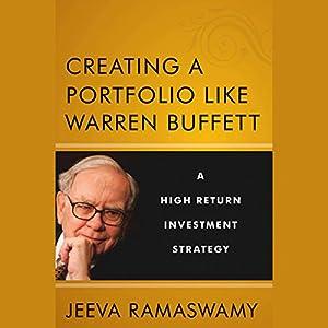 Creating a Portfolio like Warren Buffett: A High Return Investment Strategy | [Jeeva Ramaswamy]