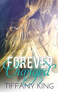 Forever Changed by Tiffany King ebook deal