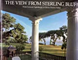 img - for The View from Sterling Bluff: From General Oglethorpe to Henry Ford to Today book / textbook / text book