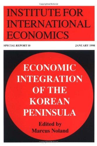 Economic Integration of the Korean Peninsula (Special Reports (Institute for International Economics (U.S.)), No. 10.)