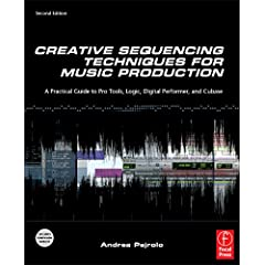 Creative Sequencing Techniques for Music Production, 2nd Edition from Focal Press