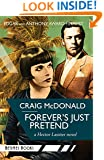 Forever's Just Pretend: A Hector Lassiter novel