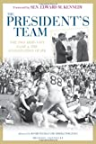 img - for The President's Team: The 1963 Army-Navy Game and the Assassination of JFK book / textbook / text book