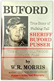 "Buford: True Story of ""Walking Tall"" Sheriff Buford Pusser (0915045001) by Morris, W. R."