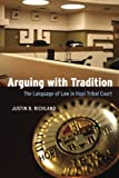 Arguing with Tradition: The Language of Law in Hopi Tribal Court (Chicago Series in Law and Society)