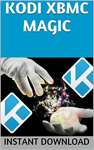 KODI XBMC Magic: Watch Thousands of Movies & Tv Shows For Free On Your Pc Mac or Android Device Cancel Netflix Watch Free tv: guide listings online satellite box direct player receiver justin laptop (Ps4 Streamer compare prices)