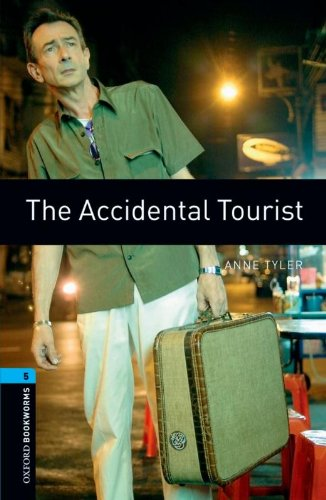 The Accidental Tourist (Oxford Bookworms Library: Stage 5)