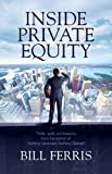 img - for Inside Private Equity:Thrills, spills and lessons by the author of 'Nothing Ventured, Nothing Gained' book / textbook / text book
