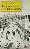 img - for Economy of Obligation: Culture of Credit and Social Relations in Early Modern England (Early Modern History: Society and Culture) by Craig (Lecturer Muldrew (1998-09-14) book / textbook / text book