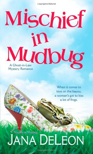 Image of Mischief in Mudbug (Ghost-In-Law Mystery Romance)