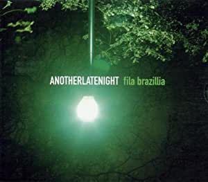 Another Late Night - Fila Brazillia