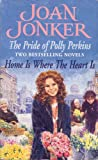 The Pride of Polly Perkins: WITH Home is Where the Heart is Joan Jonker