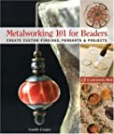 Metalworking 101 for Beaders: Create...