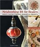 Metalworking 101 for Beaders: Create...