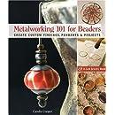 Metalworking 101 for Beaders: Create Custom Findings, Pendants & Projects (Lark Jewelry Books)