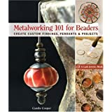 Metalworking 101 for Beaders (Lark Jewelry & Beading)by Candie Cooper