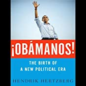 ¡Obamanos!: The Rise of a New Political Era | [Hendrik Hertzberg]