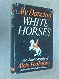img - for My dancing white horses book / textbook / text book