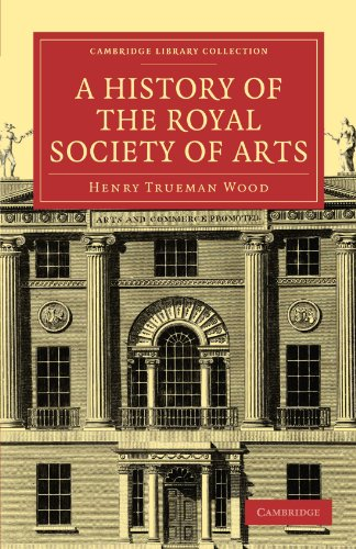 A History Of The Royal Society Of Arts (Cambridge Library Collection - British And Irish History, 19Th Century)