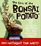 The Art of the Bonsai Potato: Zen Wit...