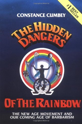 Amazon.com: The Hidden Dangers of the Rainbow: The New Age Movement and Our Coming Age of Barbarism (9780910311038): Constance Cumbey: Books