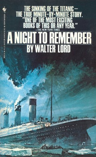 A Night to Remember: the Sinking of the Titanic, Walter Lord