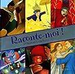 Raconte-moi ! 15 histoires enchant�es