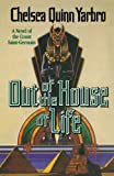 Out of the House of Life: A Novel of the Count Saint-Germain (St. Germain) (0312890265) by Yarbro, Chelsea Quinn