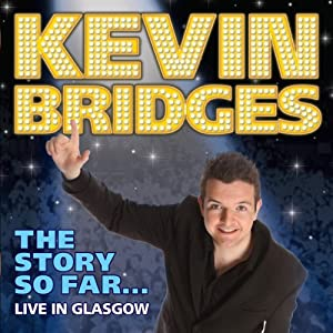 Kevin Bridges - The Story So Far…Live in Glasgow | [Kevin Bridges]