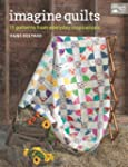 Imagine Quilts: 10 Patterns from Ever...