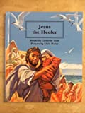 Jesus the Healer (People of the Bible) (0863133487) by Storr, Catherine