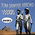 Tom Sawyer Abroad (       UNABRIDGED) by Mark Twain Narrated by Erik Sellin