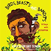 Birds, Beasts, and Bandits: 14 Days with Veerappan | [Krupakar, Senani]
