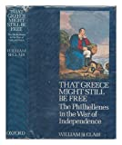 img - for That Greece Might Still be Free: Philhellenes in the War of Independence book / textbook / text book