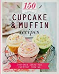 150 Cupcake and Muffin Recipes