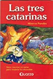 Las tres catarinas (Spanish Edition)