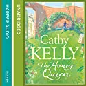 The Honey Queen (       UNABRIDGED) by Cathy Kelly Narrated by Amy Creighton