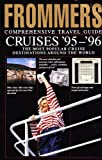 Cruises 1995-1995 (Frommer's complete travel guides)