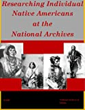 img - for Researching Individual Native Americans at the Nation Archives book / textbook / text book