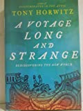by Tony Horwitz A Voyage Long and Strange, Rediscovering the New World 1St Edition edition