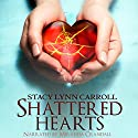 Shattered Hearts Audiobook by Stacy Lynn Carroll Narrated by Miranda Crandall
