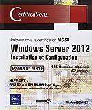 echange, troc Nicolas BONNET - Windows Server 2012 - Installation et Configuration - Préparation à la certification MCSA - Examen 70-410