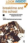 Breaktime and the School: Understandi...