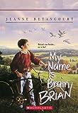 My Name Is Brain Brian (Apple Paperbacks)