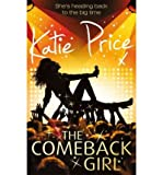 TheCome-back Girl by Price, Katie ( Author ) ON Jul-21-2011, Hardback