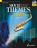 Max Charles Davies Movie Themes for Alto Saxophone: 12 Memorable Themes from the Greatest Movies of All Time (Schott Master Play-along Series)