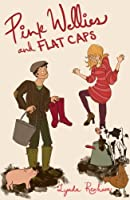 Pink Wellies and Flat Caps (Comedy Romance) (English Edition)
