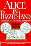 Alice in Puzzle-Land (0688007481) by Smullyan, Raymond