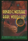 Baby, Would I Lie?: A Romance of the Ozarks