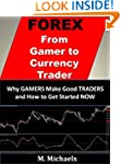 Forex - Why Gamers Make Good Traders...